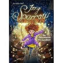 Izzy Sparrow (1). Die Geheimnisse von Lundinor (German Edition)