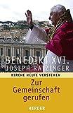 Zur Gemeinschaft gerufen: Kirche heute verstehen - Joseph (Benedikt XVI.) Ratzinger