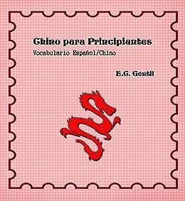 Chino para Principiantes. Vocabulario ESPAÑOL-CHINO eBook: Gentil ...