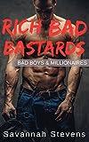 Rich Bad Bastards: Bad Boys & Millionaires von Savannah Stevens