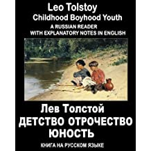 "A Russian reader ""Detstvo.Otrochestvo.Yunost"": Vocabulary in English, Explanatory notes in English, Essay in English (illustrated, annotated) (English Edition)"