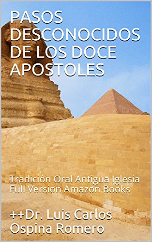 PASOS DESCONOCIDOS DE LOS DOCE APOSTOLES: Tradición Oral Antigua Iglesia Full Version Amazon Books (Historia de la Iglesia nº 2)