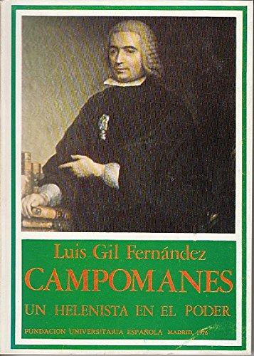 Un helenista en el poder : campomanes (Publicaciones de la Fundación Universitaria Española. Monograf¸as)