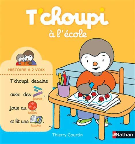 T'choupi à l'école - Histoire à 2 voix - Dès 2 ans par Thierry Courtin
