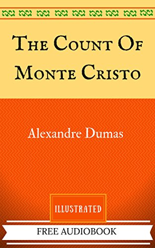 The Count Of Monte Cristo: By Alexandre Dumas - Illustrated