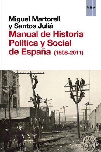 Manual de Historia Política y Social de España (1808-2011) (ENSAYO Y BIOGRAFIA) por Santos Julià