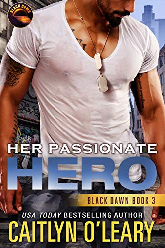 Her Passionate Hero (Black Dawn Book 3) (English Edition) par Caitlyn O'Leary