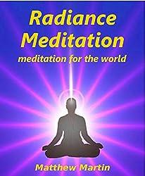 Radiance Meditation: meditation for the world (English Edition)