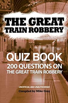 The Great Train Robbery Quiz Book by [Gray, Mike]