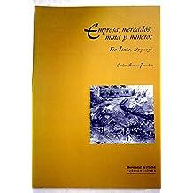 Empresa, mercados, mina y mineros: Rio Tinto 1873-1936 (Arias montano)