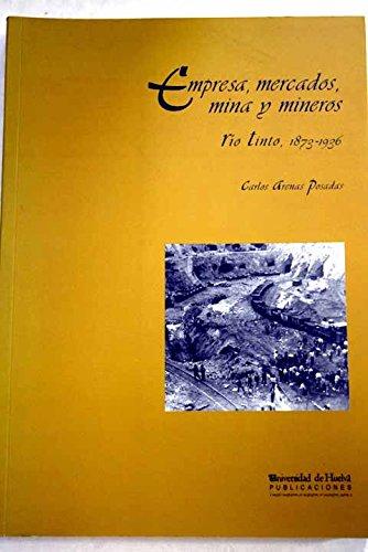 empresa-mercados-mina-y-mineros-rio-tinto-1873-1936-arias-montano