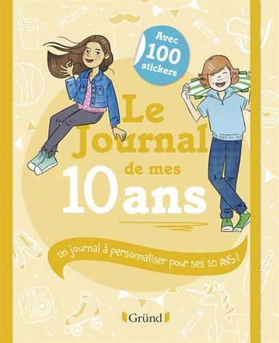Le Journal de mes 10 ans par Frédérique CORRE MONTAGU