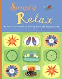 eBook Gratis da Scaricare Simply Relax An Illustrated Guide to Slowing Down and Enjoying Life by Dr Sarah Brewer 2000 03 29 (PDF,EPUB,MOBI) Online Italiano