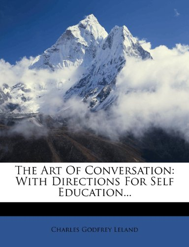 The Art Of Conversation: With Directions For Self Education...