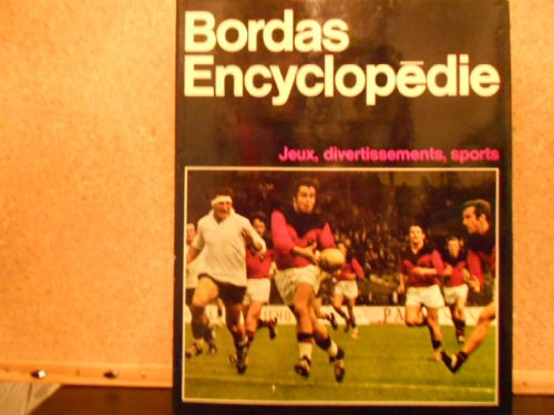 Jeux, divertissements, sports (Bordas encyclopedie) (French Edition)