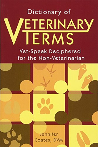 Dictionary of Veterinary Terms: Vet Speak Deciphered for the Non-veterinarian