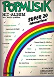 Popmusik Hit-Album. Super 20 international. Sehr leicht spielbar. Keyboard, Akkordeon, Piano leicht. Cheri, Cheri Lady von Dieter Bohlen; I Just Called To Say I Love You; ect.