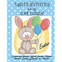 Easter Activities For My Cool Cousin!: (Personalized Book) Crossword Puzzle, Word Search, Mazes, Poems, Songs, Coloring, & More!