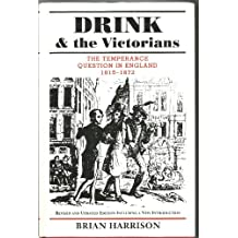 Drink and the Victorians: Temperance Question in England, 1815-1872