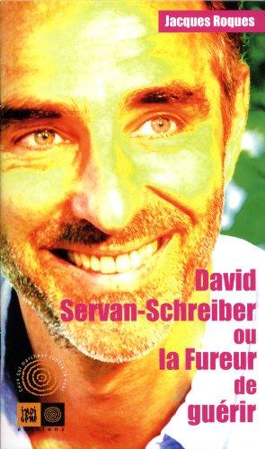 David Servan-Schreiber ou la Fureur de gurir