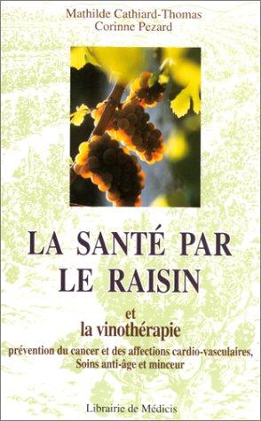 La santé par le raisin et la vinothérapie