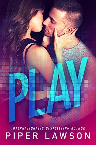 PLAY: A Hot Gamer Romance (English Edition) por Piper Lawson