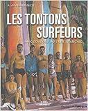 Les tontons surfeurs - Aux sources du surf français de Alain Gardinier ( 1 novembre 2005 )