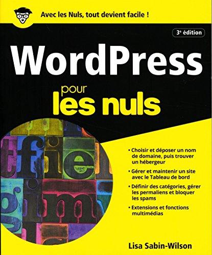 WordPress pour les Nuls, grand format, 3e édition par Lisa SABIN-WILSON