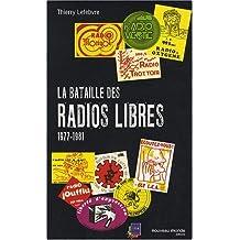LA BATAILLE DES RADIOS LIBRES ; 1977-1981