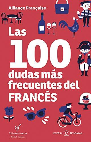 Las 100 dudas más frecuentes del francés eBook: Alliance Française ...