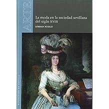 La moda en la sociedad sevillana del siglo XVIII (arte)