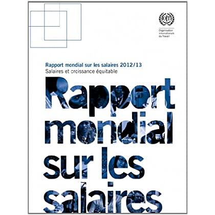 Rapport mondial sur les salaires 2012/13: Salaires et croissance équitable