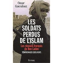 Les soldats perdus de l'islam. Les réseaux français de Ben Laden