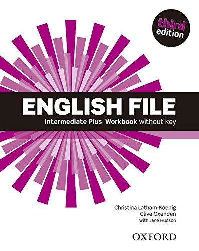 English File third edition: English File Intermediate Plus: Work Book Without Key (3rd Edition)