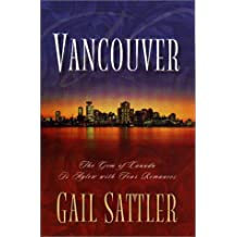 Vancouver: The Gem of Canada Is Aglow With Four Romances
