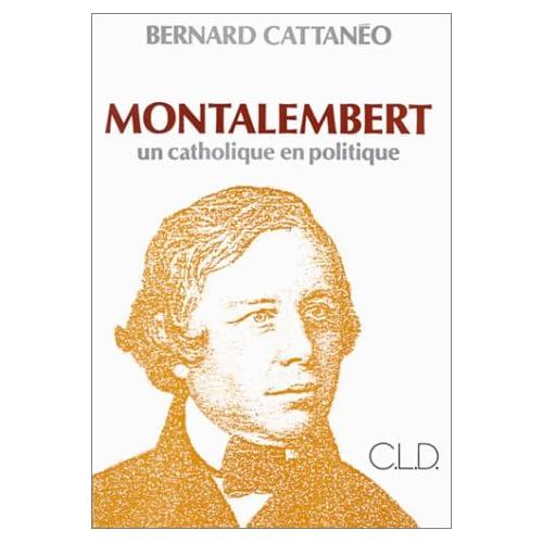 Montalembert : Un catholique en politique