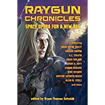 Raygun Chronicles: Space Opera for a New Age (English Edition)