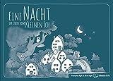 Eine Nacht im Leben vom Kleinen Ich: Das Geheimnis des Lebens (Das Lola-Prinzip) - Françoise Egli