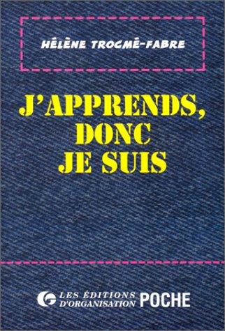 J'APPRENDS, DONC JE SUIS. Introduction  la neuropdagogie, 3me dition 1997