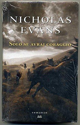 Solo Se Avrai Coraggio Di Nicholas Evans Ed. Mondolibri