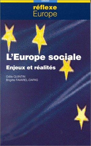 L'EUROPE SOCIALE. : Enjeux et réalités par Odile Quintin