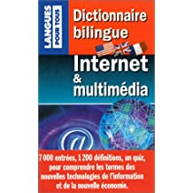 Dictionnaire bilingue Internet et multimedia