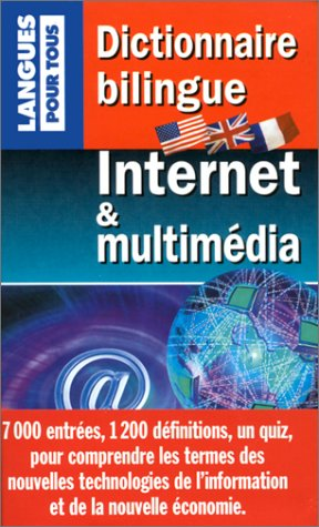 Dictionnaire bilingue Internet et multim...