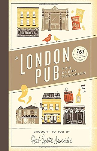 A London Pub for Every Occasion: 161 tried-and-tested pubs in a pocket-sized guide that