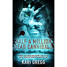Half a Million Dead Cannibals (English Edition)