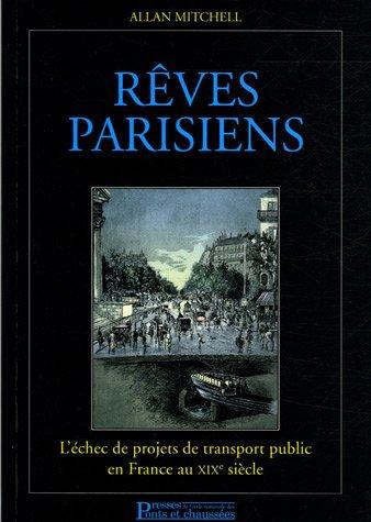 Rêves parisiens: L'échec de projets de transport public en France au XIXe siècle