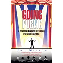 Going Public: Practical Guide to Developing Personal Charisma