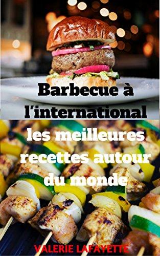 Barbecue à l'international : les meilleures recettes autour du monde par Valerie  Lafayette
