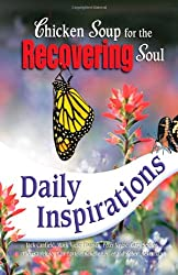 Chicken Soup for the Recovering Soul Daily Inspirations (Chicken Soup for the Soul (Paperback Health Communications))