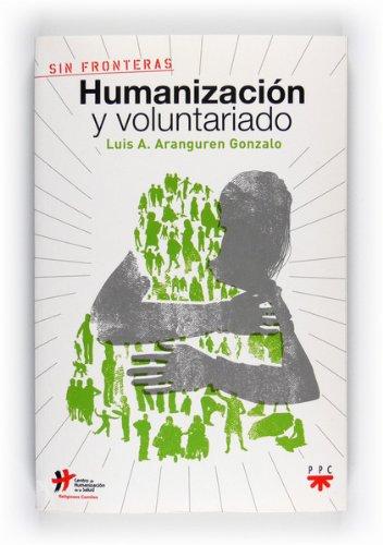 Descargar Libro Humanización y voluntariado (eBook-Epub) (Sin Fronteras) de Luis Alfonso Aranguren Gonzalo